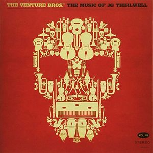 The Venture Bros. The Music Of Jg Thirlwell, Vol. 1