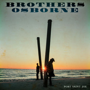 Port Saint Joe , Brothers Osborne