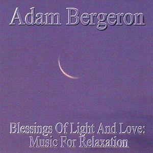 Blessings of Light & Love: Music for Relaxation