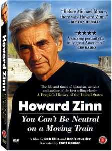 Howard Zinn-You Can't Be Neutral on a Moving Train