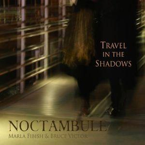 Noctambule: Travel in the Shadows