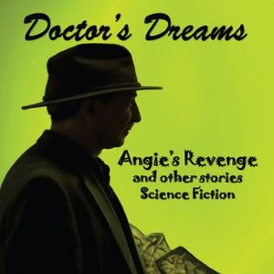 Doctor's Dreams-Angie's Revenge & Other Stories