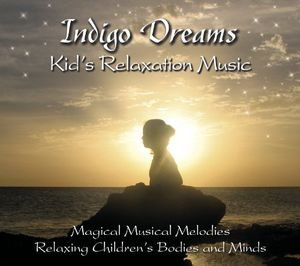 Indigo Dreams: Kids Relaxation Music