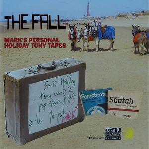Mark E Smith's Personal Holiday Tony Tapes , The Fall