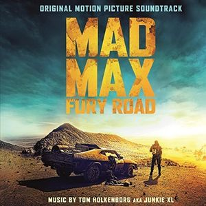 Mad Max: Fury Road (Original Motion Picture Soundtrack) [Import]