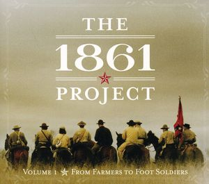 1861 Project Vol. 1: From Farmers to Foot Soldiers
