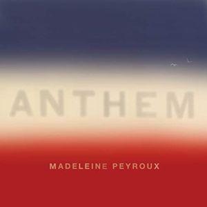 Anthem , Madeleine Peyroux