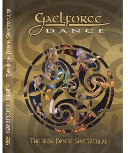 Gaelforce Dance: Irish Dance Spectacular [Import]