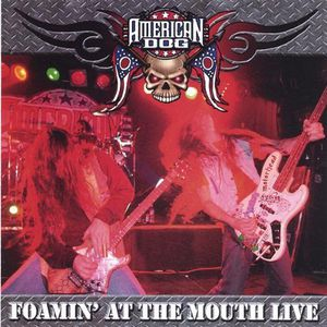 Foamin at the Mouth-Live!