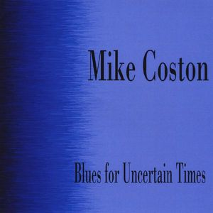 Blues for Uncertain Times