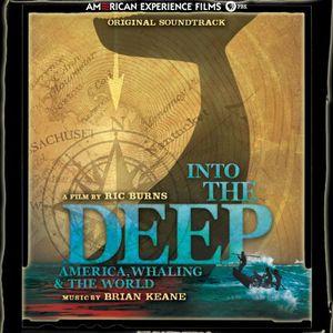 Into the Deep: America, Whaling & the World (Score) (Original Soundtrack)