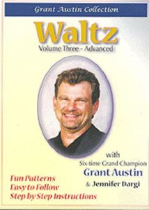 Waltz With Grant Austin: Volume Three, Advanced