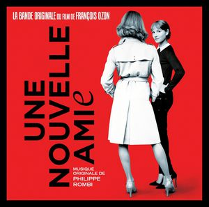 Une Nouvelle Amie. Bof (Original Soundtrack) [Import]