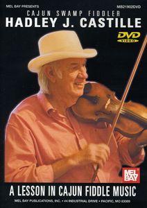 Hadley J. Castille: A Lesson in Cajun Fiddle Music Cajun Swamp
