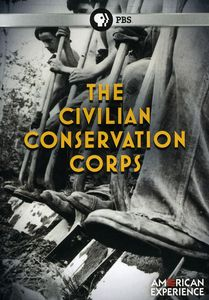 The Civilian Conservation Corps (American Experience)