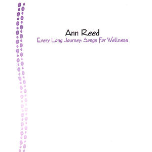 Reed, Ann : Every Long Journey: Songs for Wellness