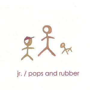 Adventures of JR./ Pops & Rubber
