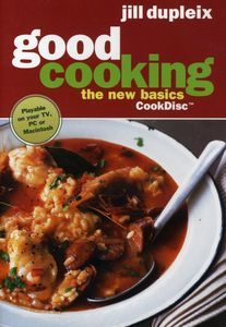 Good Cooking: The New Basics With Jill Dupleix