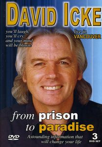 David Icke: From Prison to Paradise