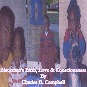 Blackmans Birth Love & Consciousness