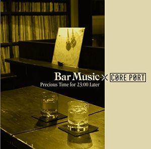 Bar Music Core Port-Precious Time [Import]