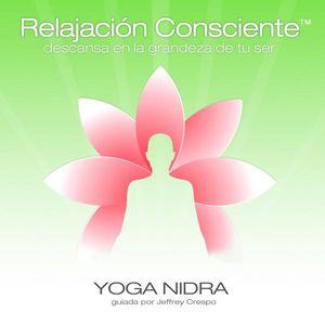Yoga Nidra: Relajacion Consciente