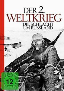 Der 2. Weltkrieg - Die Schlach Um Russland