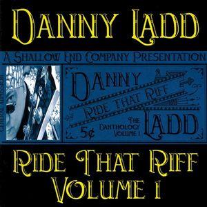 Ride That Riff the Danthology 1