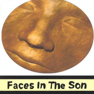 Faces in the Son