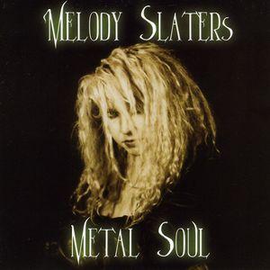 Melody Slaters Metal Soul