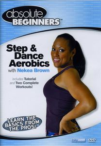 Absolute Beginners Fitness: Step and Dance Aerobics With Nekea Brown
