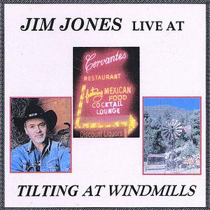 Tilting at Windmills: Jim Jones Live at Cervantes