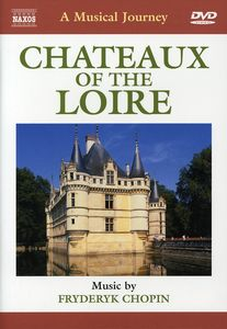 A Musical Journey: Châteaux of the Loire