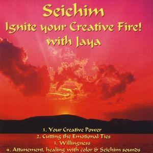 Seichim-Ignite Your Creative Fire! with Jaya