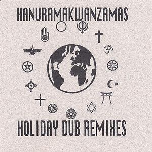 Hanuramakwanzamas-Holiday Dub Remixes