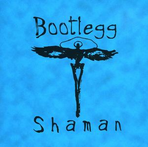 Bootlegg Shaman