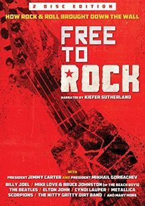 Free to Rock: How Rock & Roll Brought Down Wall