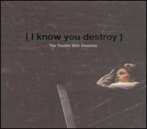 I Know You Destroy!