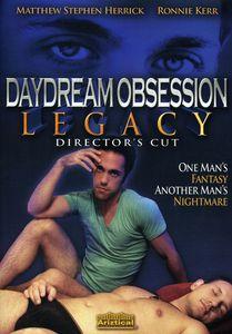 Daydream Obsession: Legacy (Director's Cut)
