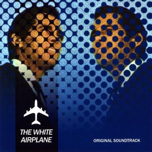 The White Airplane (Original Soundtrack)