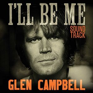 Glen Campbell I'll Be Me Soundtrack (Original Soundtrack)
