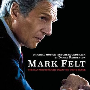 Mark Felt: The Man Who Brought Down The White Housest (ORIGINAL MOTIONPICTURE SOUNDTRACK)