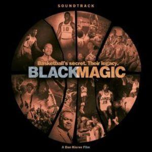 Black Magic: Music From Dan Klores Film (Original Soundtrack)