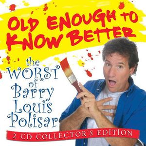 Old Enough to Know Better: Worst of