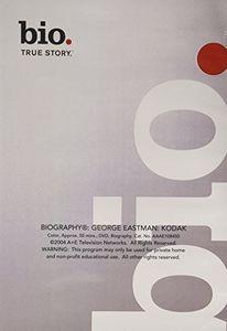 Biography - George Eastman: Kodak