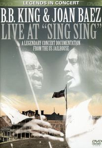 """B.B. King & Joan Baez: Live at """"Sing Sing"""""""