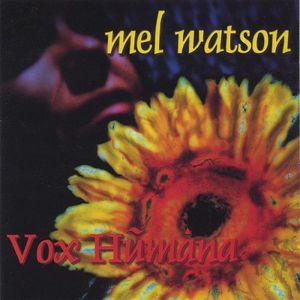 Fruit-Mel Watson : Vox Humana