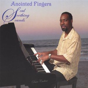 Anointed Fingers-Soul Soothing Sounds