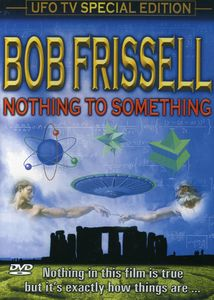 Nothing to Something: Bob Frissell