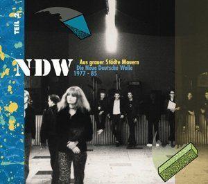 Ndw: Aus Grauer Stadte Mauern Die Neue Deutsche Welle 1977-1985, Vol.2